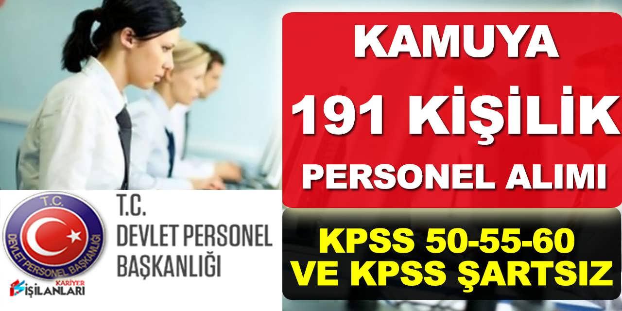 Kamuya KPSS 50-55-60 Puanlı ve KPSS'siz 191 Kamu Personeli Alımı Yapılıyor
