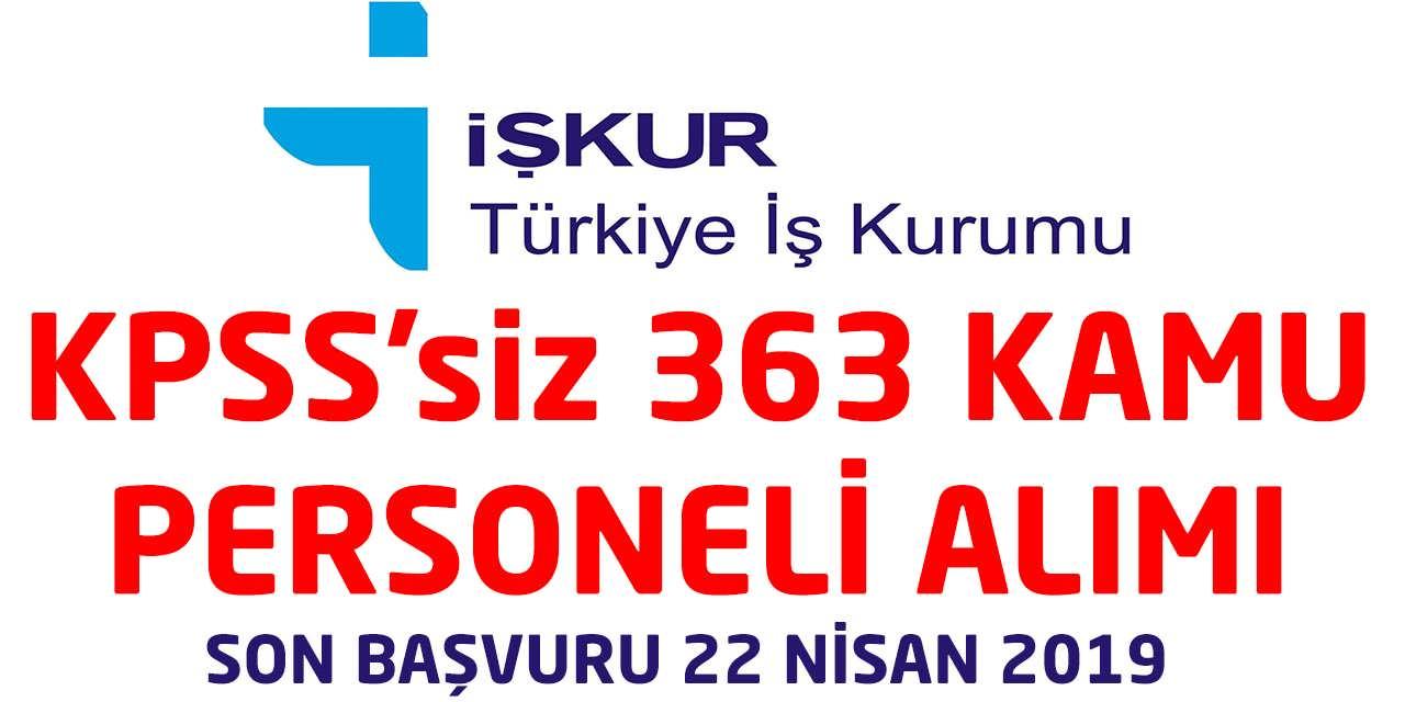 KPSS'siz 363 Kamu Personeli Alımı Son Başvuru 22 Nisan
