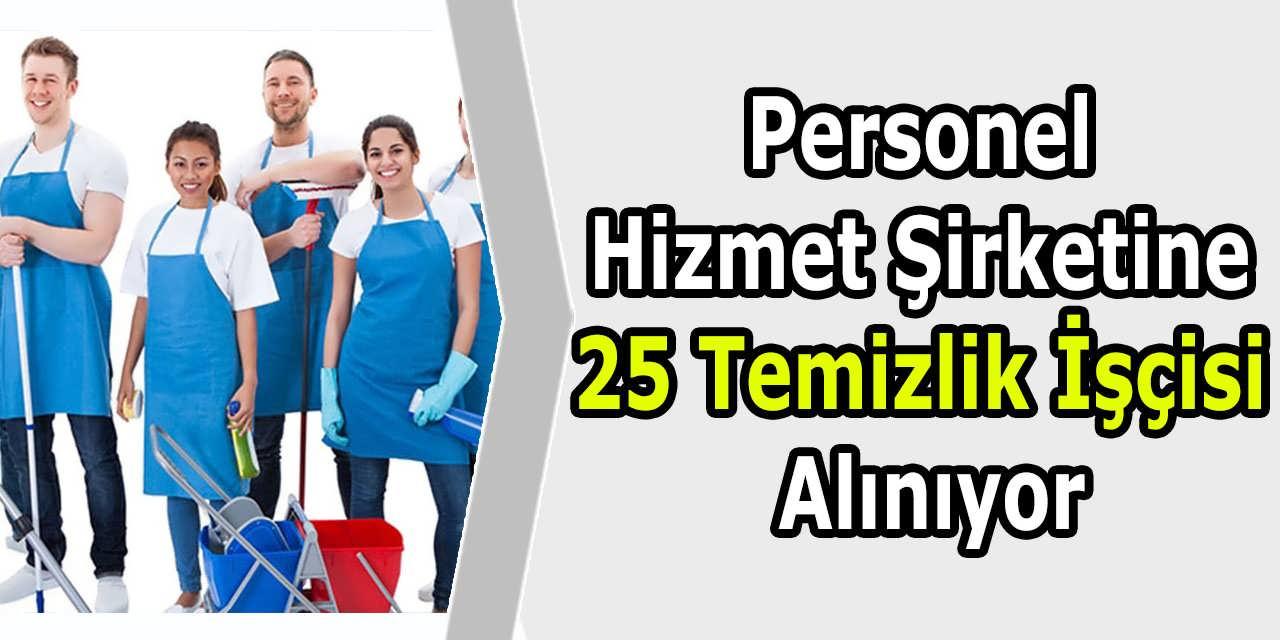 Personel Hizmet Şirketine 25 Temizlik İşçisi Alınıyor