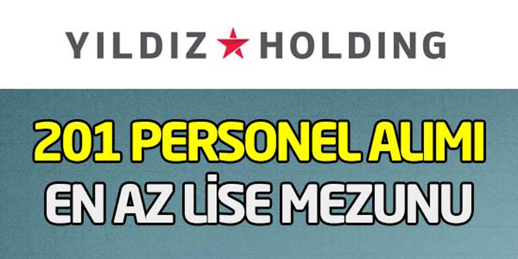 Yıldız Holding 201 Personel Alımı