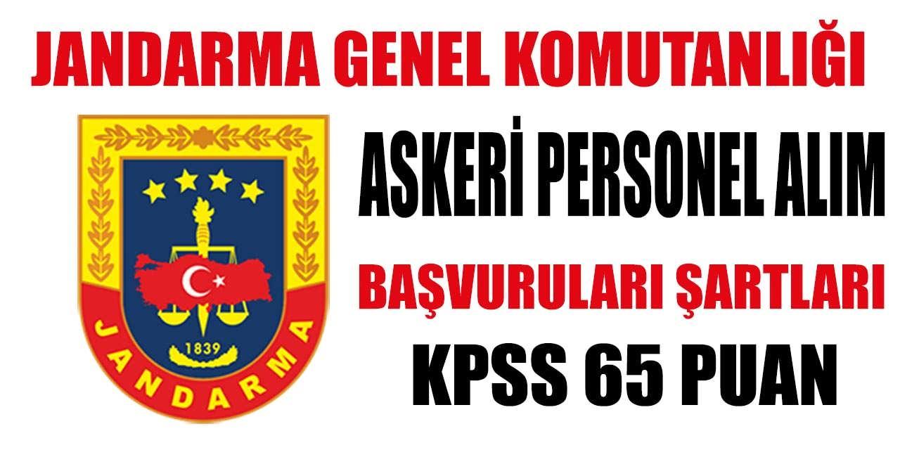 Jandarma KPSS 65 Puanla Askeri Personel Alımı Şartları ve Başvuruları