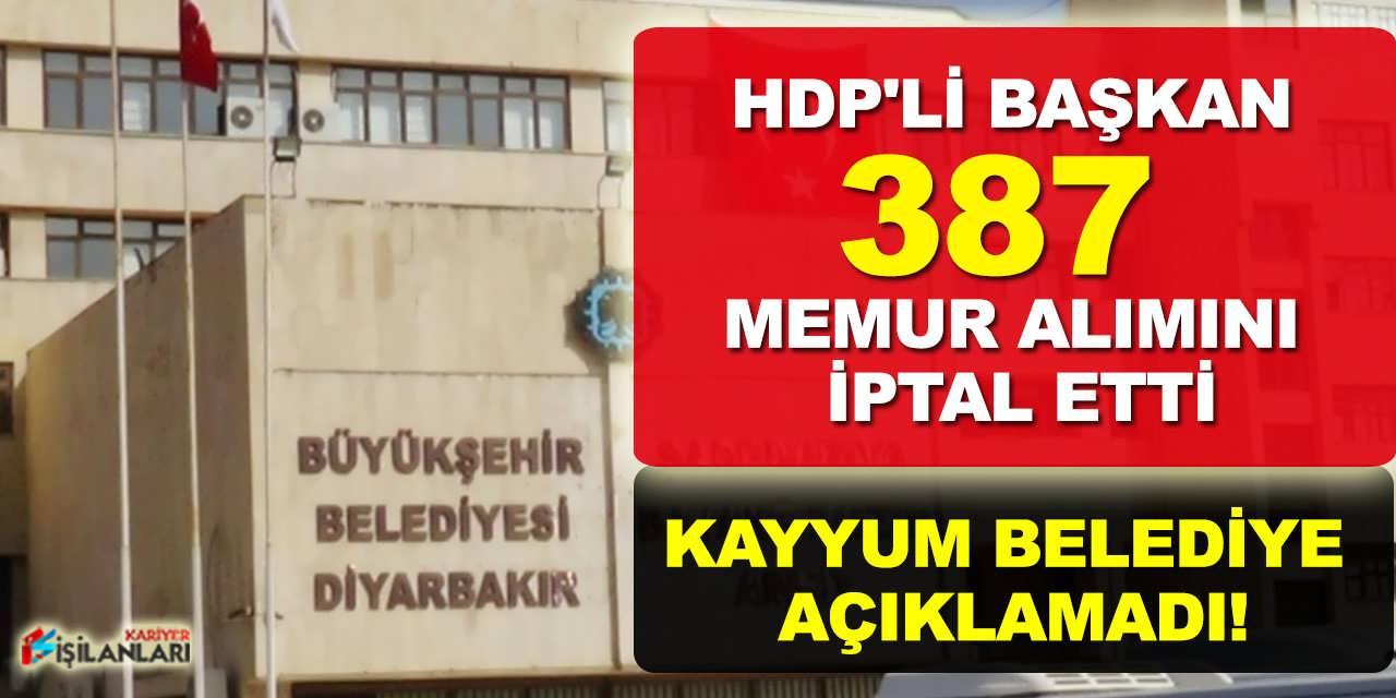 Kayyum Belediye Açıklamadı! HDP'li Başkan 387 Memur Alımını İptal Etti