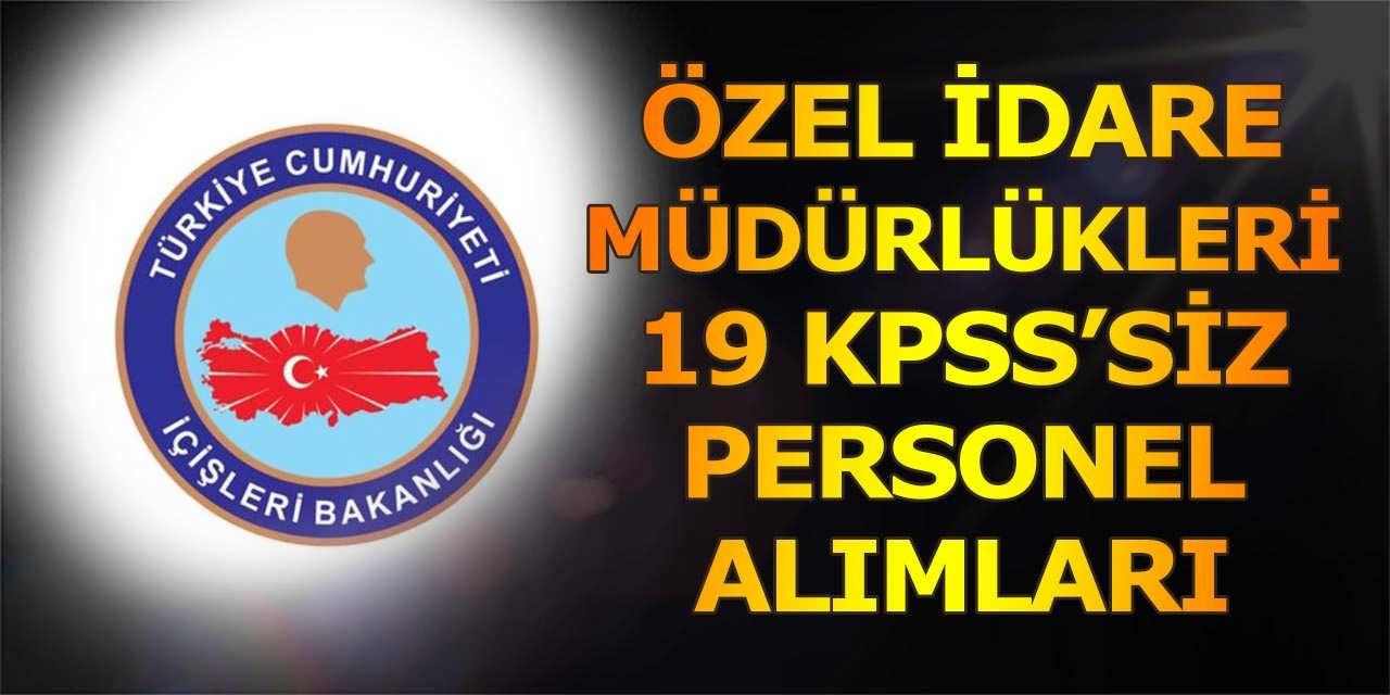 Özel İdare Müdürlükleri Daimi 19 Kamu Personel Alımı Yapıyor