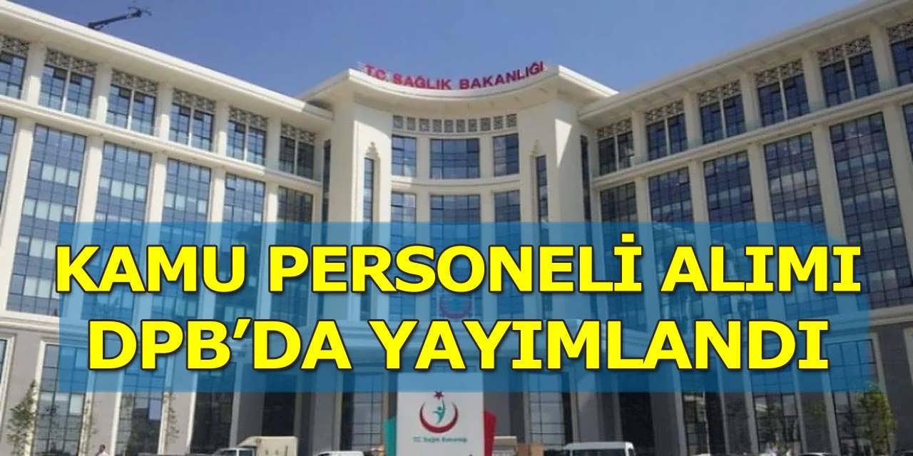 Sağlık Bakanlığı DPB Aracılığı İle 24 Kamu Personeli Alımı Yayımladı