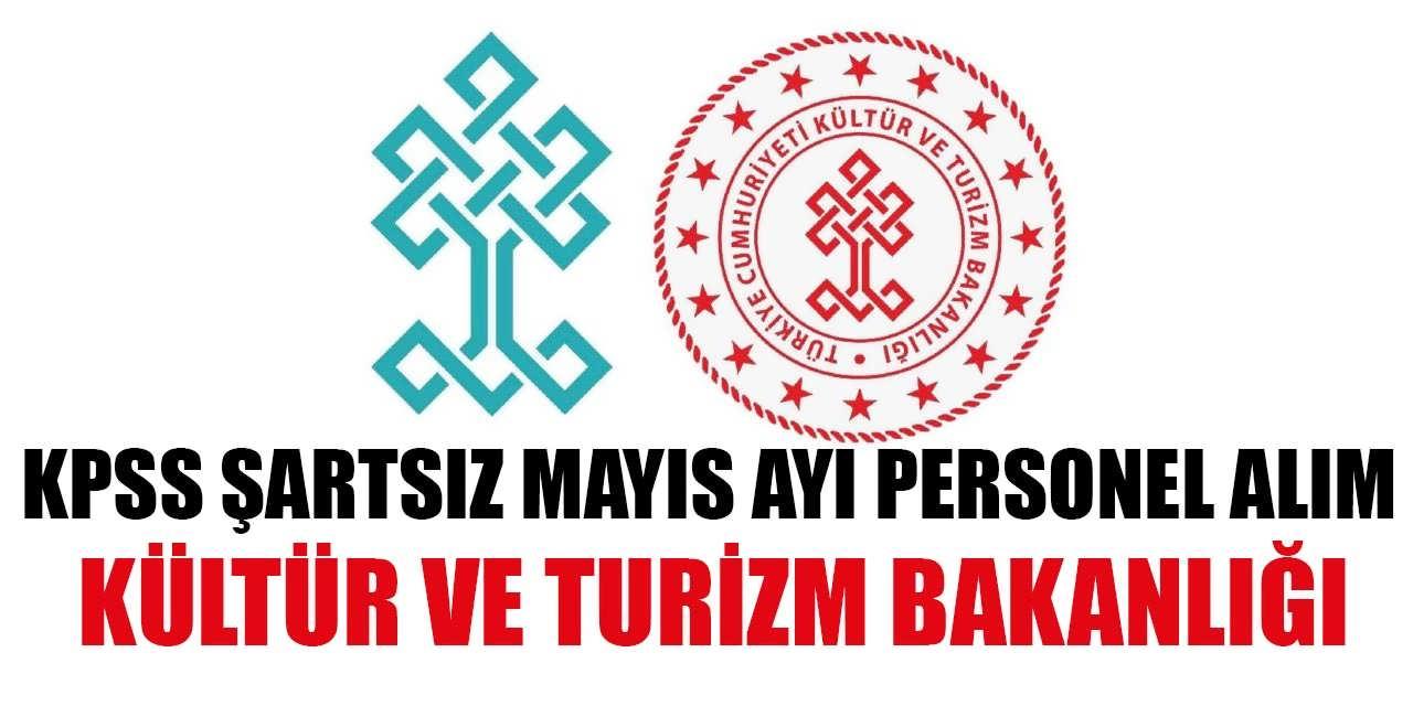 Kültür ve Turizm Bakanlığı Mayıs Ayı Kamu Personel Alımı Yapılıyor