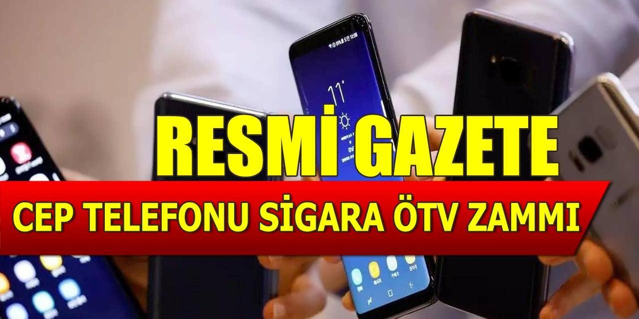 Cep Telefonu ve Sigaraya Müthiş ÖTV Zammı Geldi