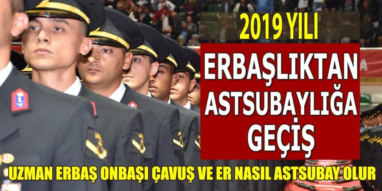 2019 Yılı Erbaş'lıktan Astsubay'lığa Geçiş Şartları