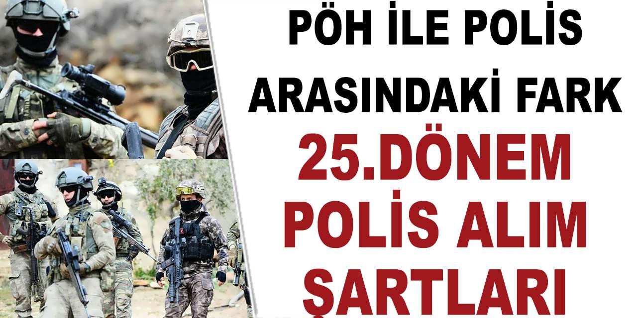 PÖH İle Diğer Polis Memurları Arasındaki Fark! 25.Dönem Polis Alım Şartları