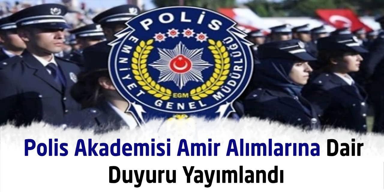 Polis Akademisi Amir Alımlarına Dair Duyuru Yayımlandı
