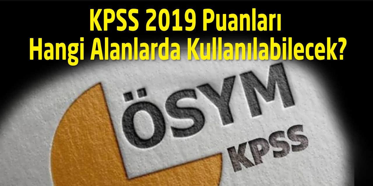KPSS 2019 Puanları Hangi Alanlarda Kullanılabilecek?