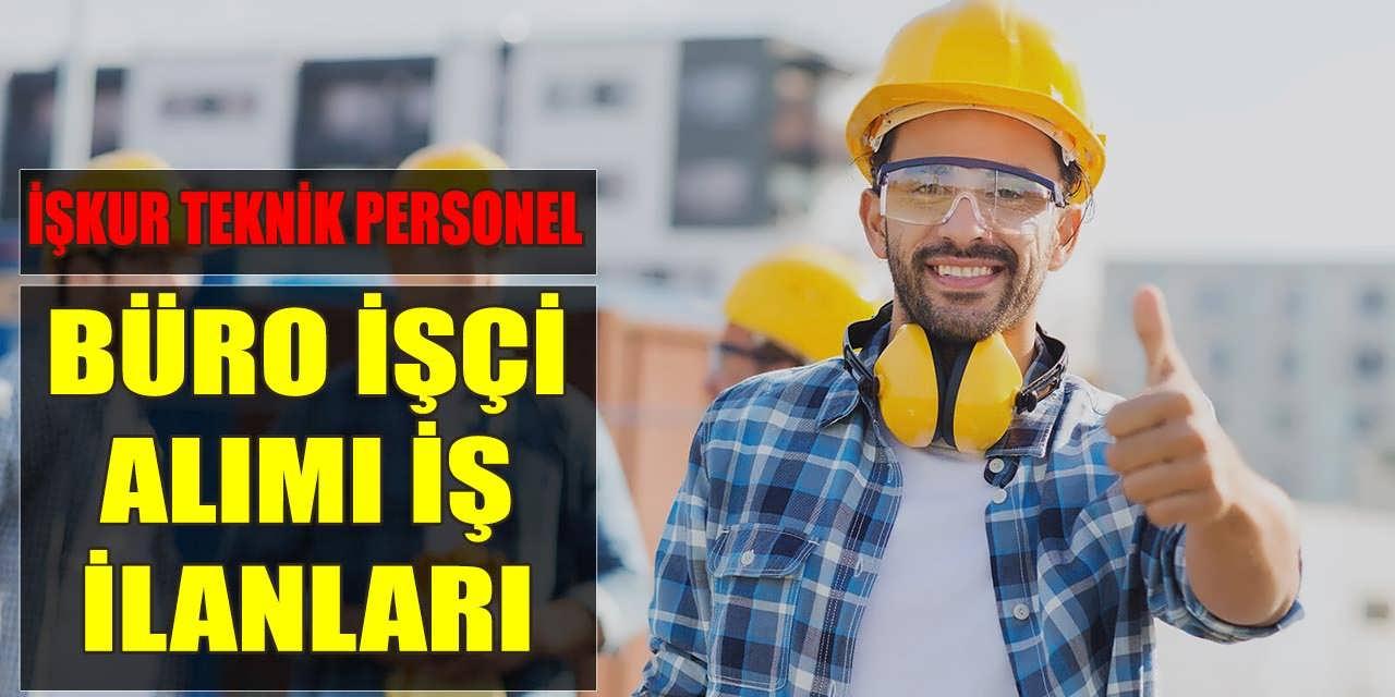 İŞKUR Teknik Personel ve Büro İşçi Alımı İş İlanları