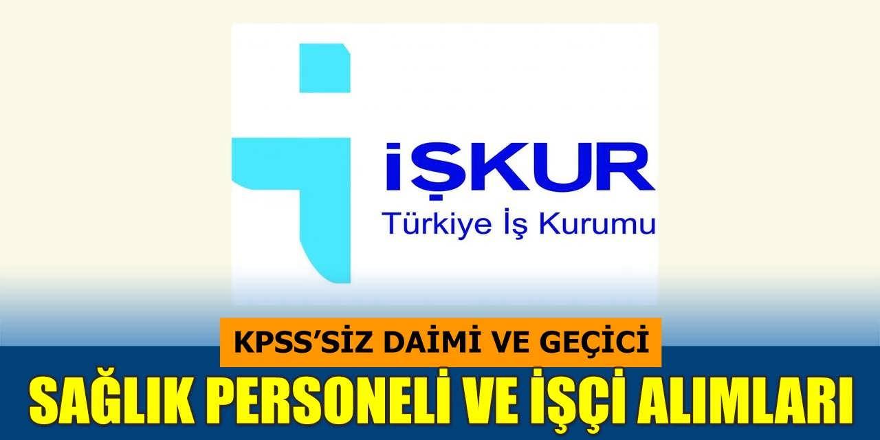 İŞKUR Kurumdışı KPSS'siz Daimi ve Geçici Sağlık Personeli ve İşçi Alımları Yapıyor