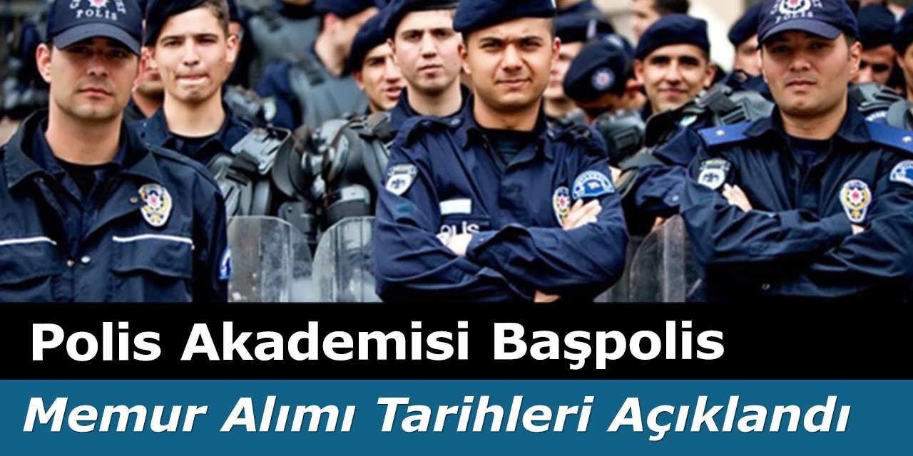 Polis Akademisi Başpolis Memur Alımı Tarihleri Açıklandı