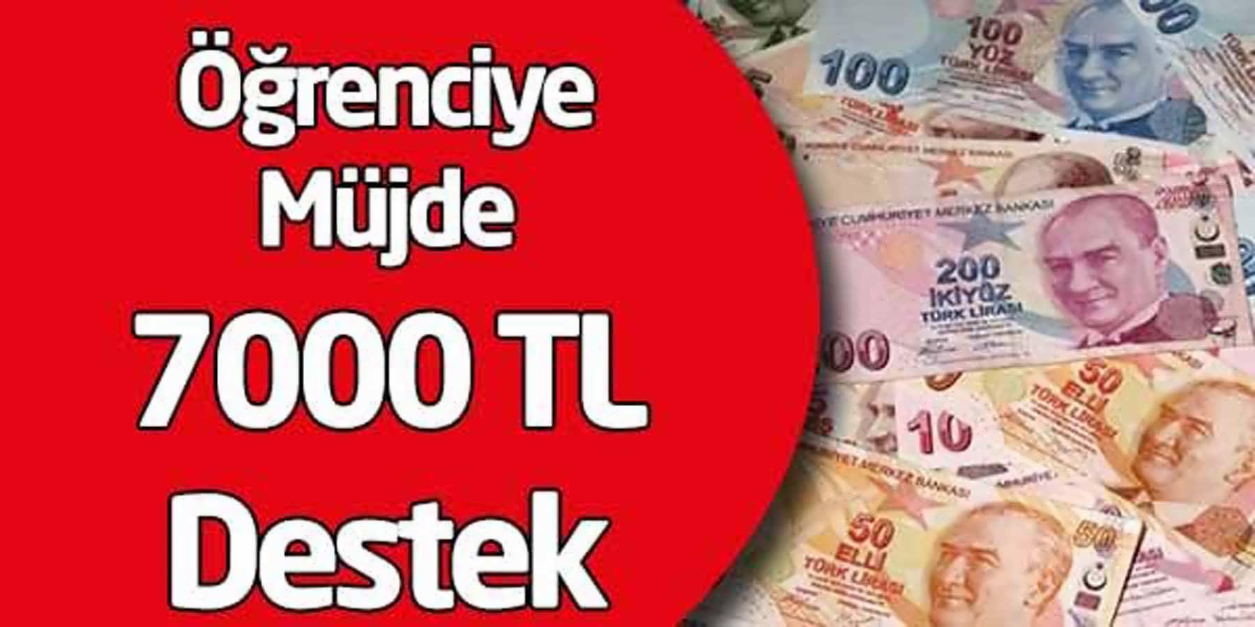 Öğrenciye Müjde 7000 TL Destek