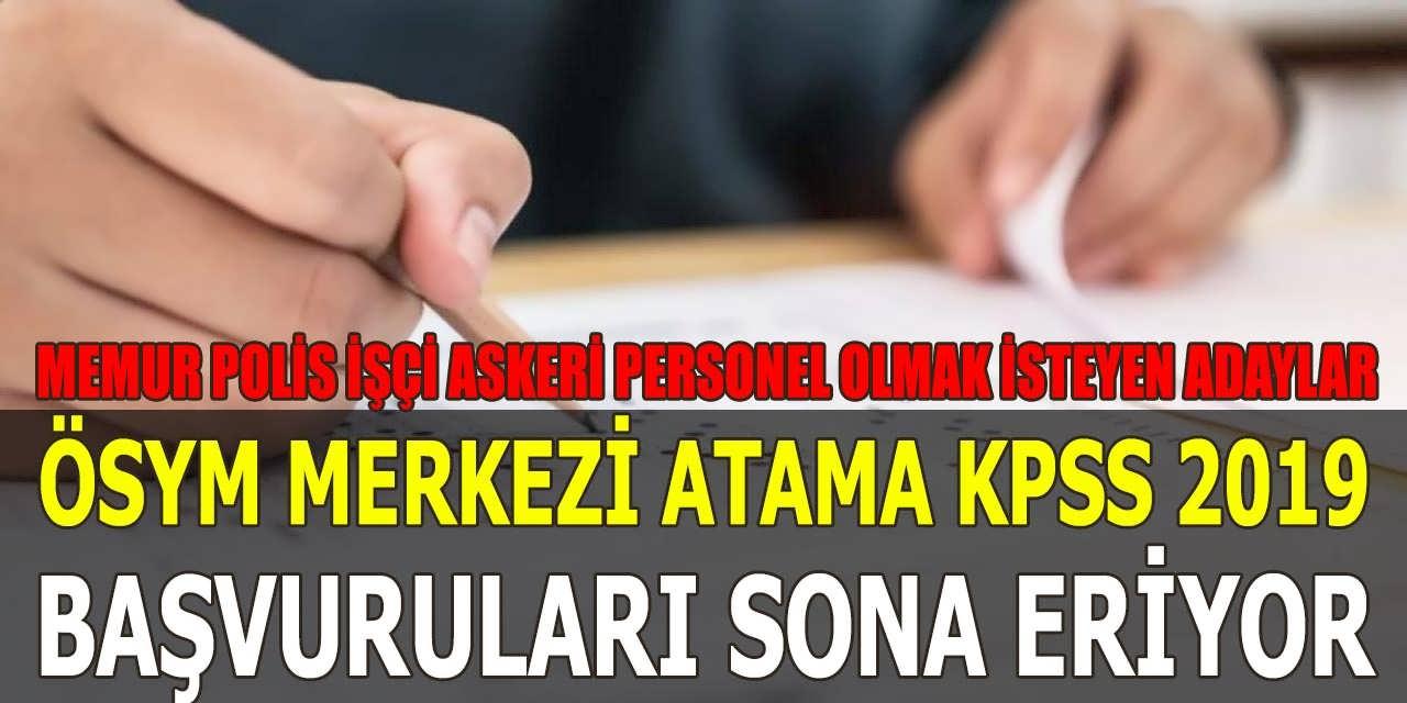 Kamu'ya Memur, Askeri personel ve Polis Alımı Merkezi Atama KPSS Başvuruları Sona Eriyor