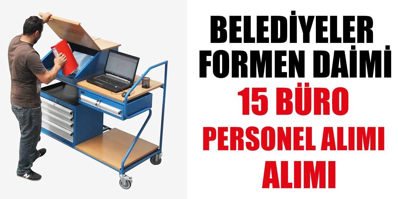Belediyeler 15 Daimi Formen Büro Personeli Alımı Yapıyor