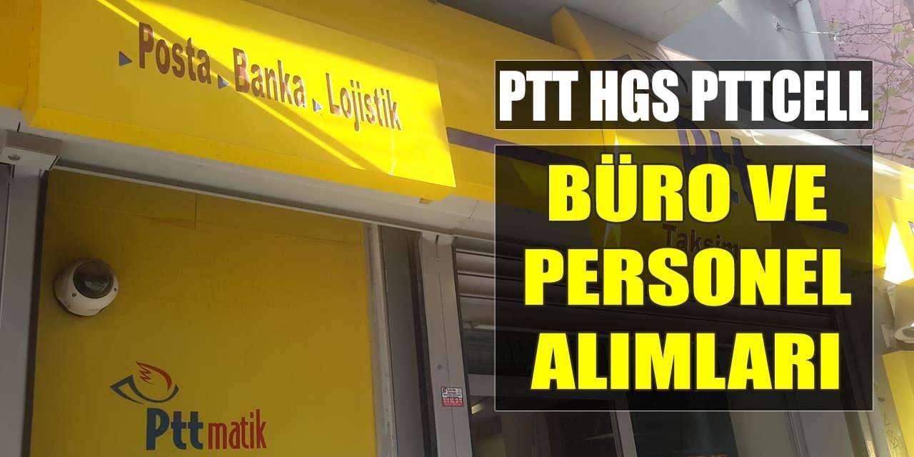 PTT, HGS ve PTTCELL Personel alımı İş İlanları