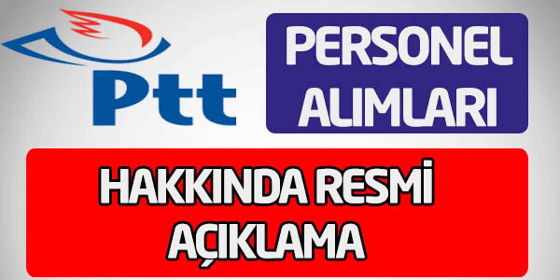 PTT Personel Alımı Haberleri Sonrası Resmi Açıklama