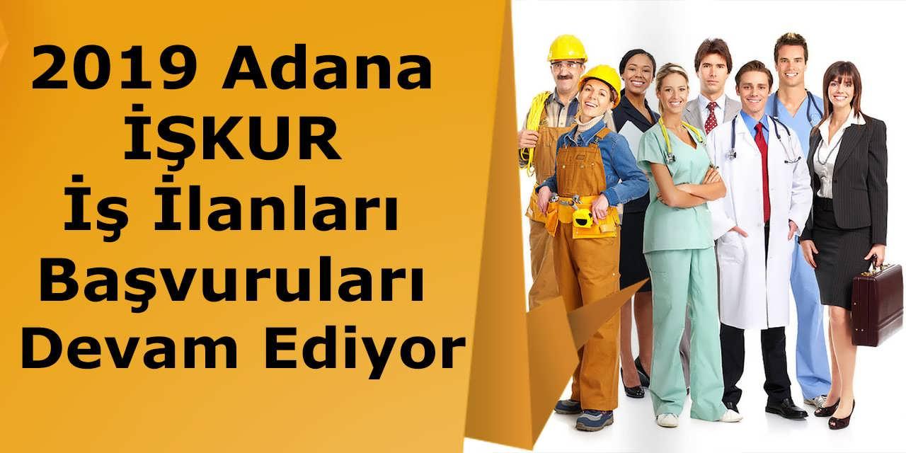 2019 Adana İŞKUR İş İlanları Başvuruları Devam Ediyor