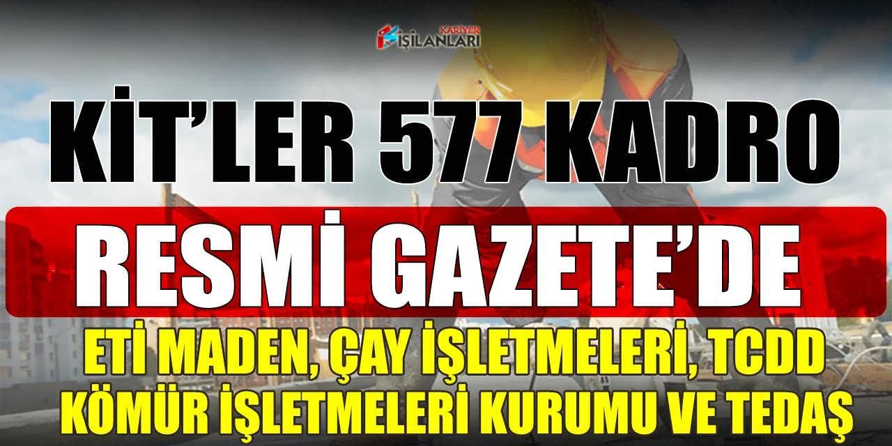 KiT'lere Bugün Resmi Gazetesiyle 577 Yeni Kadro Verildi