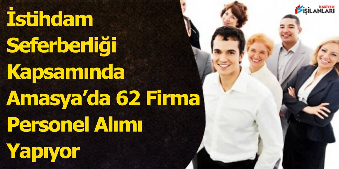 İstihdam Seferberliği Kapsamında Amasya'da 62 Firma Personel Alımı Yapıyor
