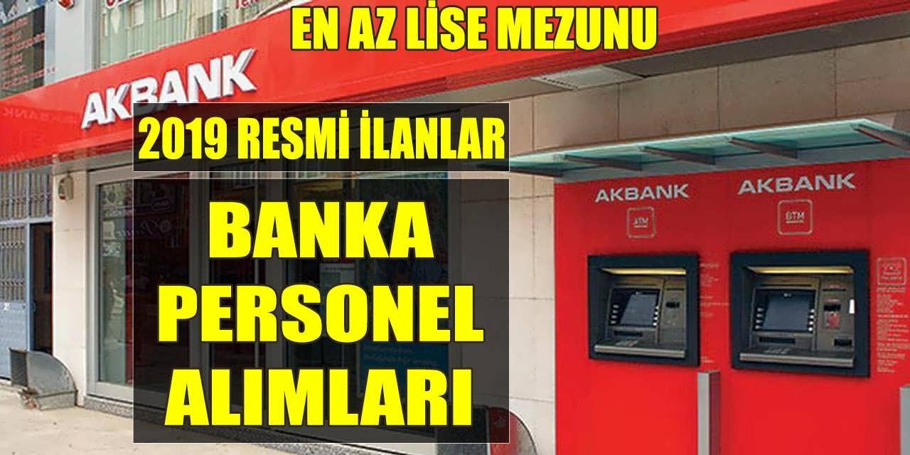 AKBANK Doğu ve Güneydoğu Anadolu Başta Olmak Üzere Banka Personeli Alımları 2019