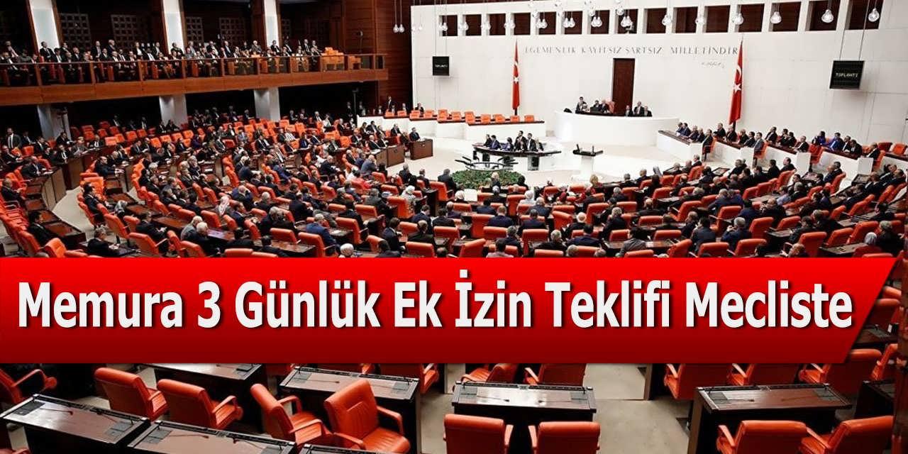 Memura 3 Günlük Ek İzin Teklifi Mecliste
