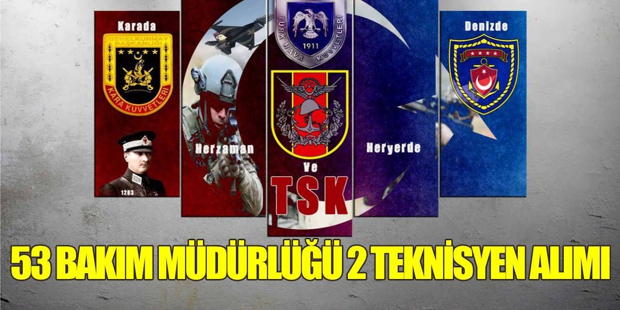 TSK 53'CÜ Bakım Fabrika Müdürlüğü 2 Teknisyen Alımı Yapıyor