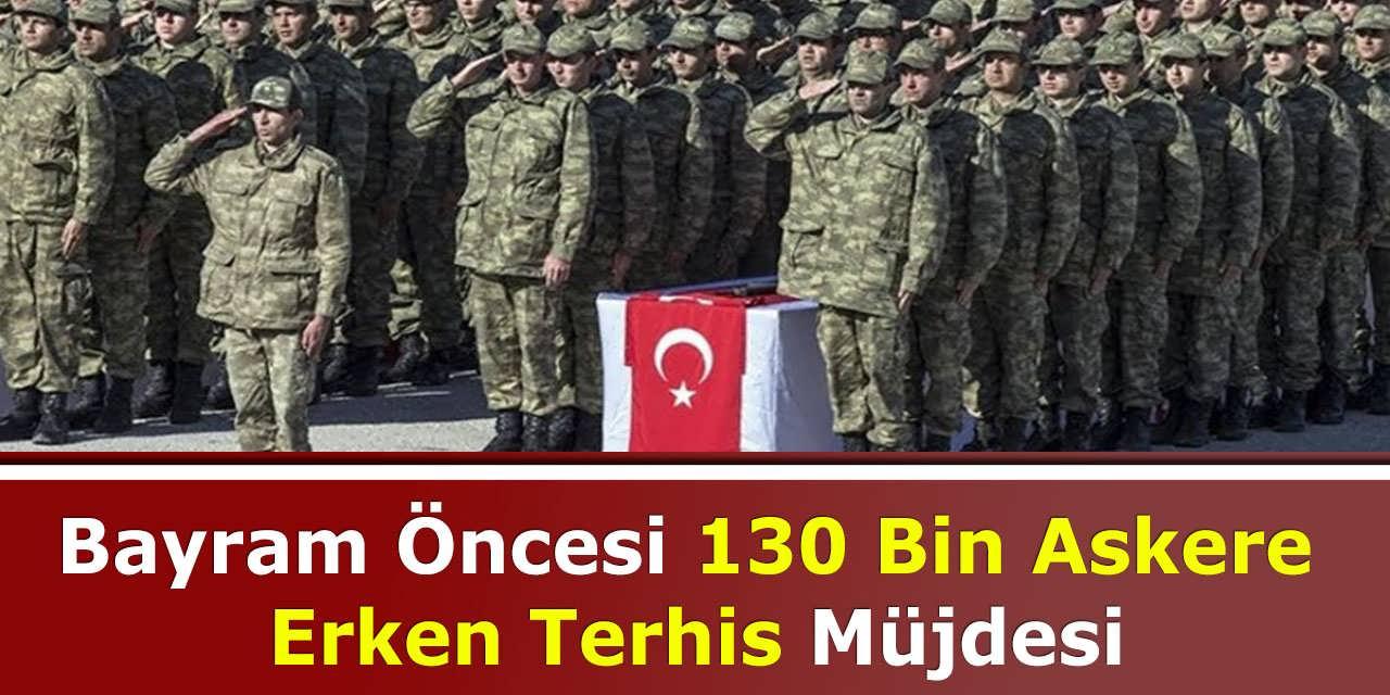 Bayram Öncesi 130 Bin Askere Erken Terhis Müjdesi