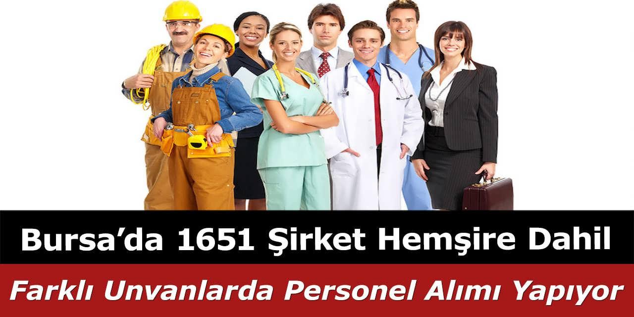 Bursa'da 1651 Şirket Hemşire Dahil Farklı Unvanlarda Personel Alımı Yapıyor