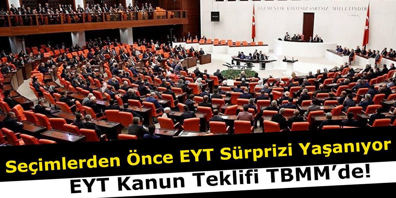 Seçimlerden Önce EYT Sürprizi Yaşanıyor – EYT Kanun Teklifi TBMM'de