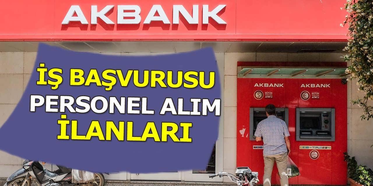 Akbank Personel İlanları 2019 – Akbank İş Başvurusu