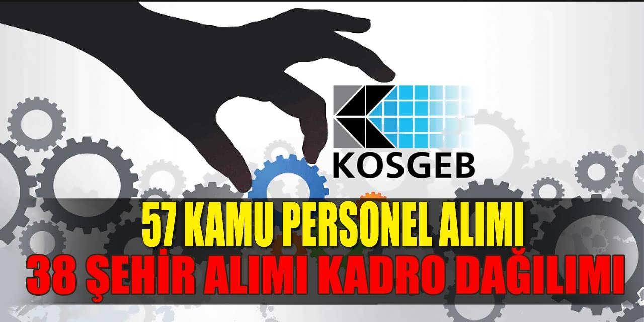 KOSGEB 57 Kamu Personel Alımı 38 Şehre Yapıyor