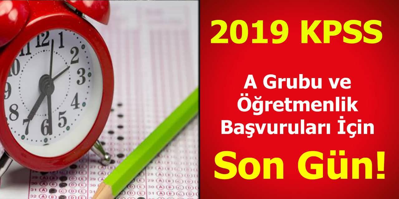 2019 KPSS A Grubu ve Öğretmenlik İçin Son Gün