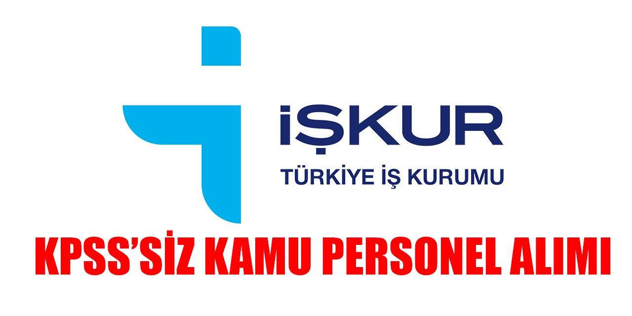 KPSS'siz Kamu Personel Alım İŞKUR İlanları 28 Mayıs