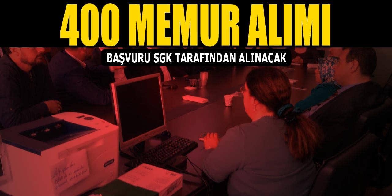400 Kamu Personeli Alımı Başvurusu SGK Tarafından Alınacak