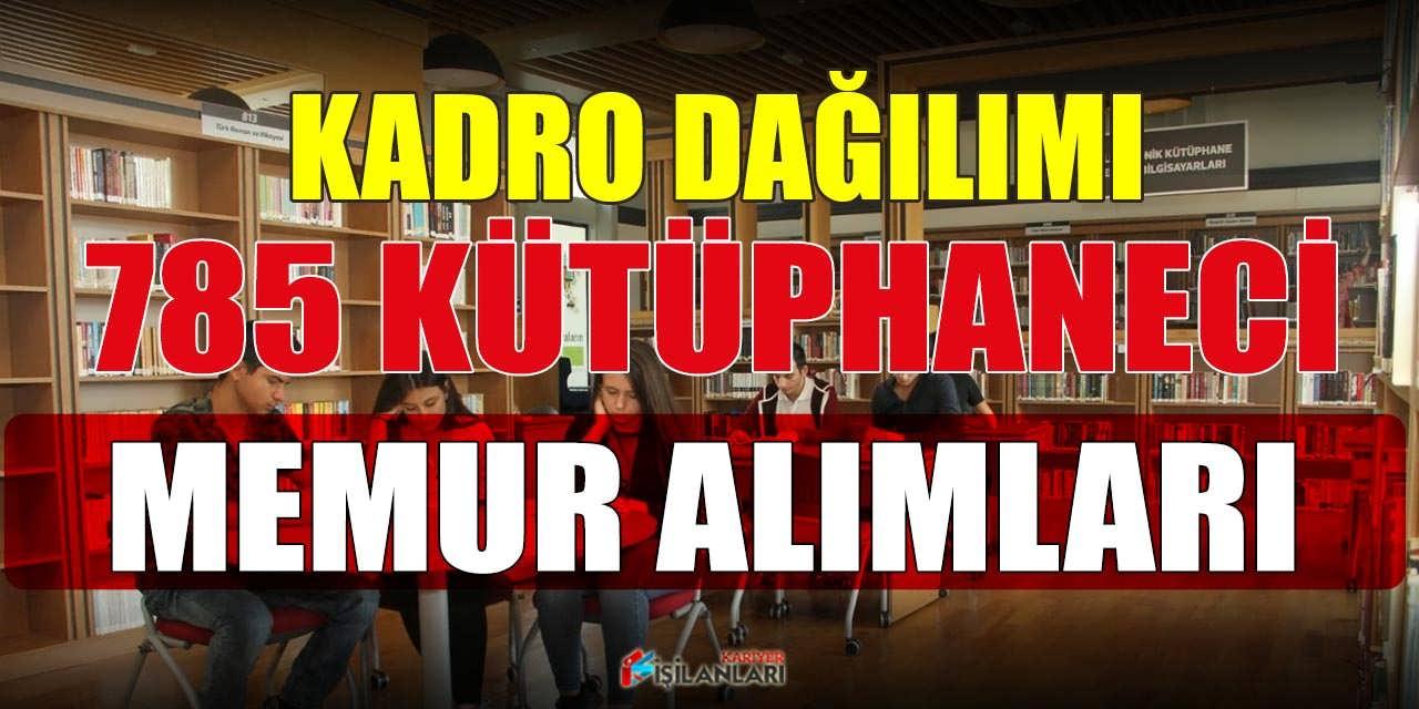 785 Kütüphaneci ve Memur Alımı Kültür ve Turizm Bakanlığı İstihdam Duyurusu
