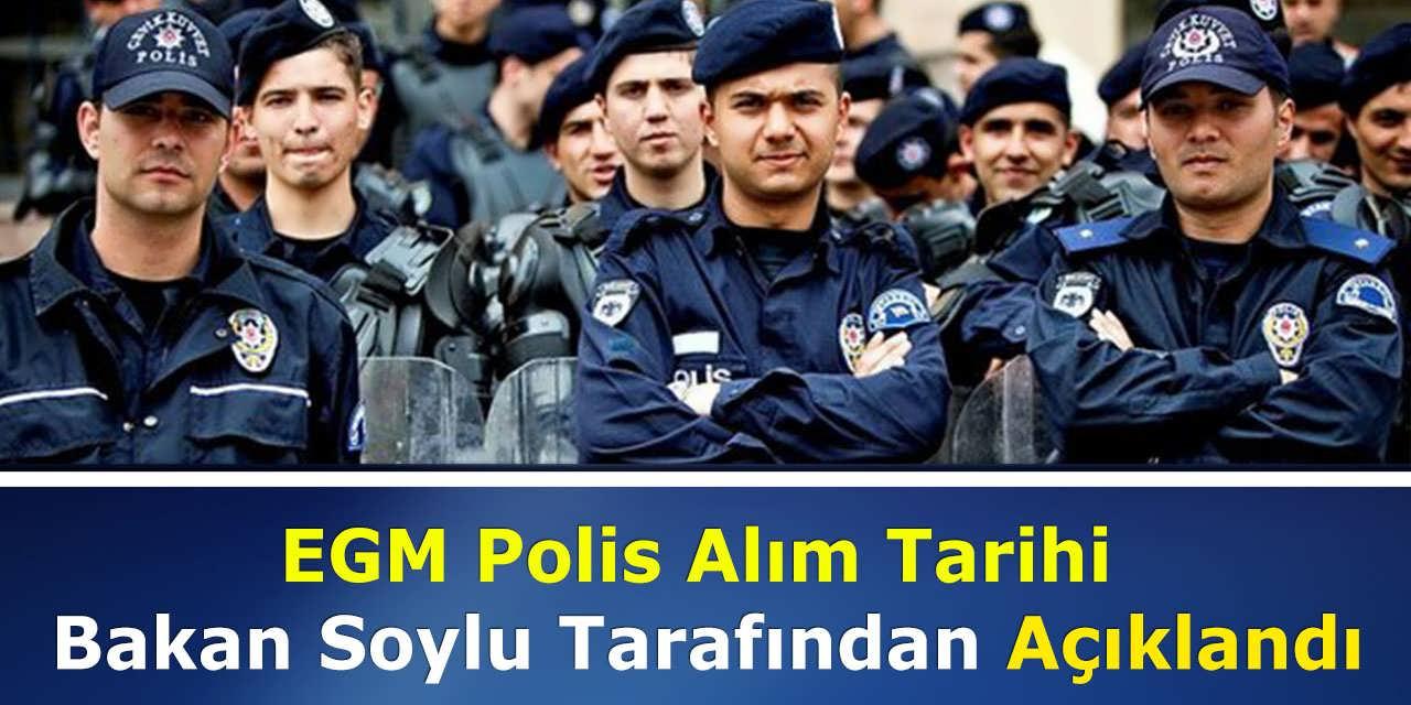 EGM Polis Alım Tarihi Bakan Soylu Tarafından Açıklandı