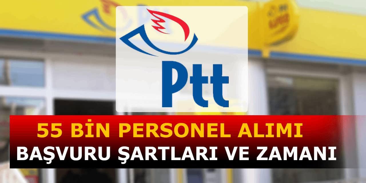 PTT 55 Bin Personel Alımı Başvuru Şartları ve Zamanı