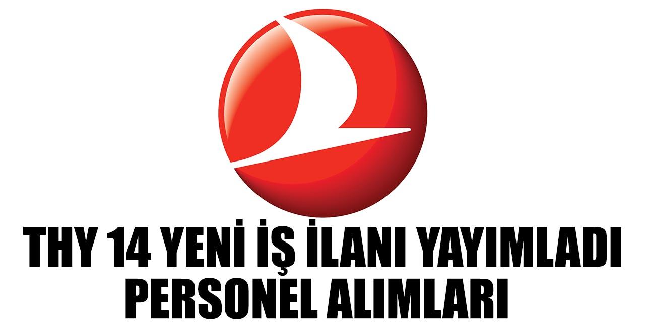 Türk Hava Yolları 14 Yeni İş İlanı Yayınladı