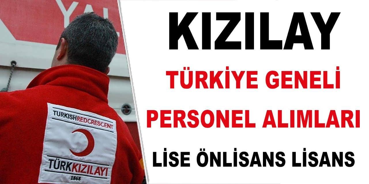 Kızılay Türkiye Geneli Lise Önlisans ve Lisans Mezun Personel Alımları