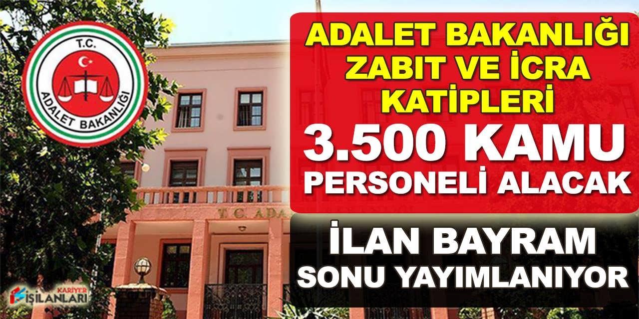Adalet Bakanlığı 3.500 Zabıt Katibi ve İcra Katibi Alacak