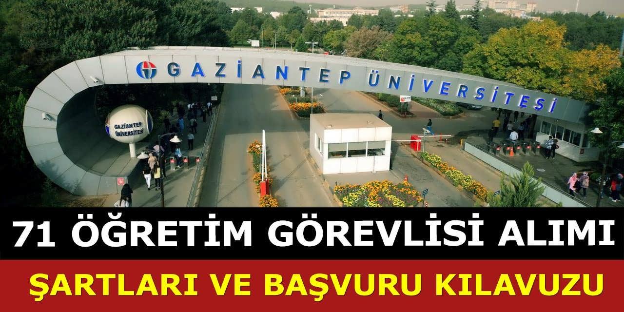 Gaziantep Üniversitesi 71 Öğretim Görevlisi Alıyor