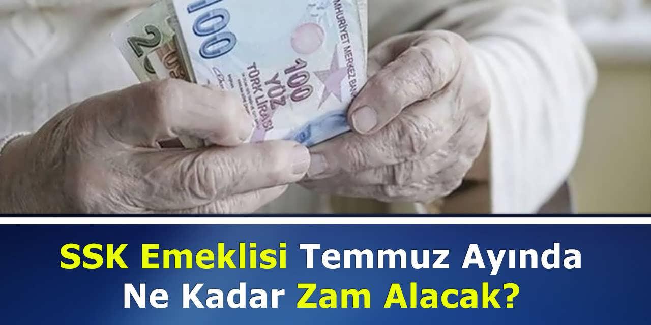 SSK Emeklisi Temmuz Ayında Ne Kadar Zam Alacak?