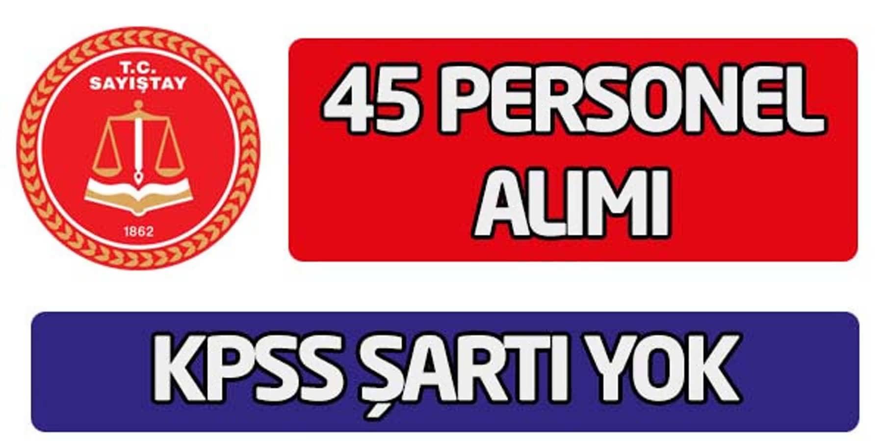 Sayıştay Başkanlığı 45 Personel Alımı