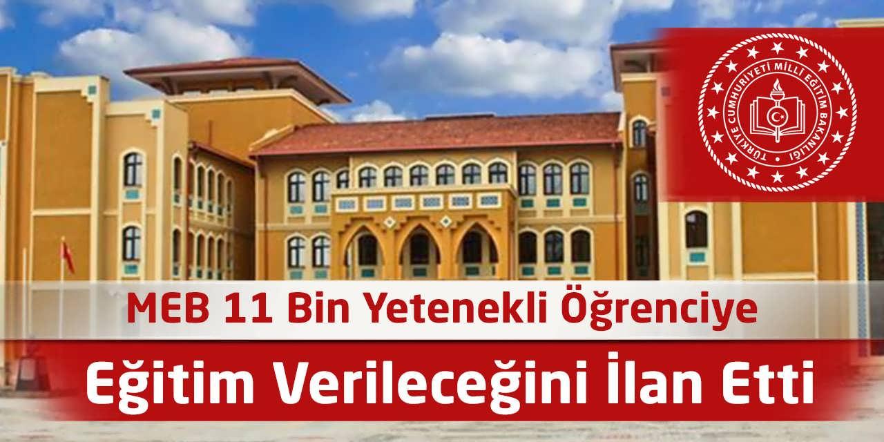 MEB 11 Bin Yetenekli Öğrenciye Eğitim Verileceğini İlan Etti