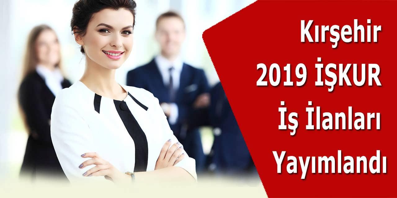 Kırşehir 2019 İŞKUR İlanları Yayımlandı