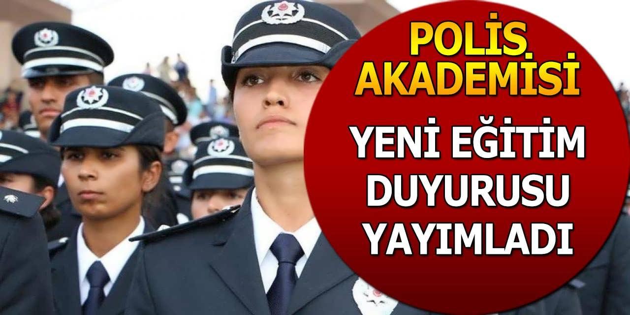 Polis Akademisi Yeni Eğitim Duyurusu Yayımladı