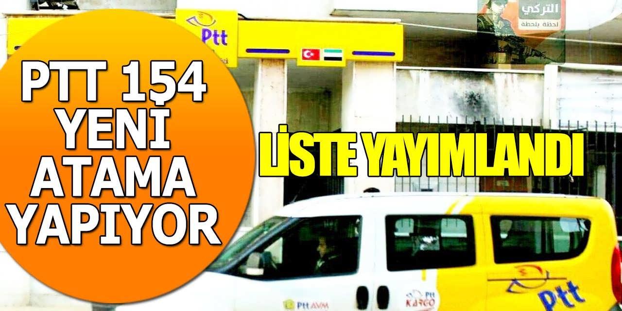 PTT 154 Atama Yapılacağını Liste İle Duyurdu