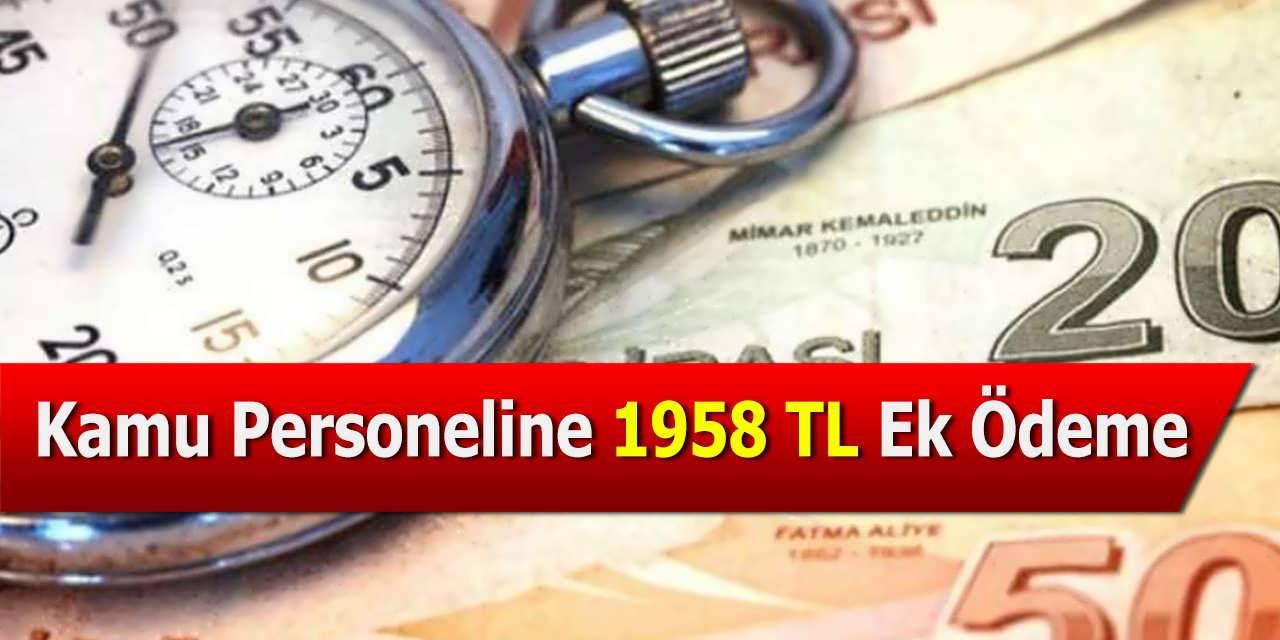 Kamu Personeline 1958 TL Ek Ödeme